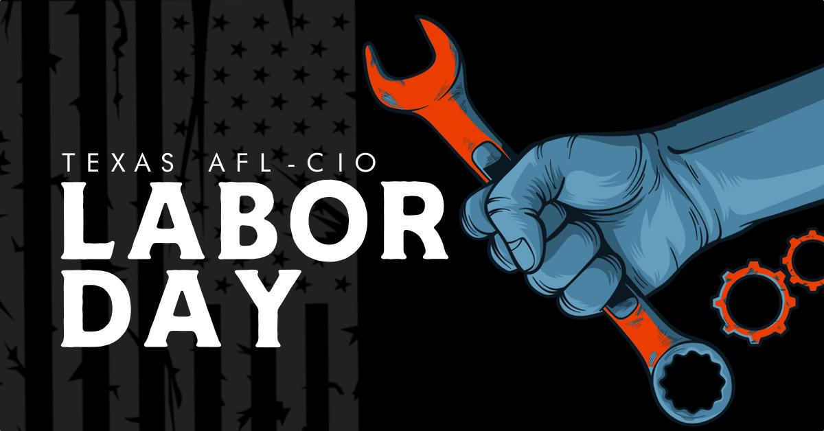 Unions Across State Gear Up for Labor Day Events | Texas ...